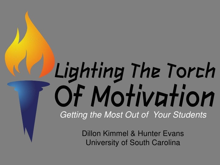 Getting the Most Out of Your Students     Dillon Kimmel & Hunter Evans      University of South Carolina
