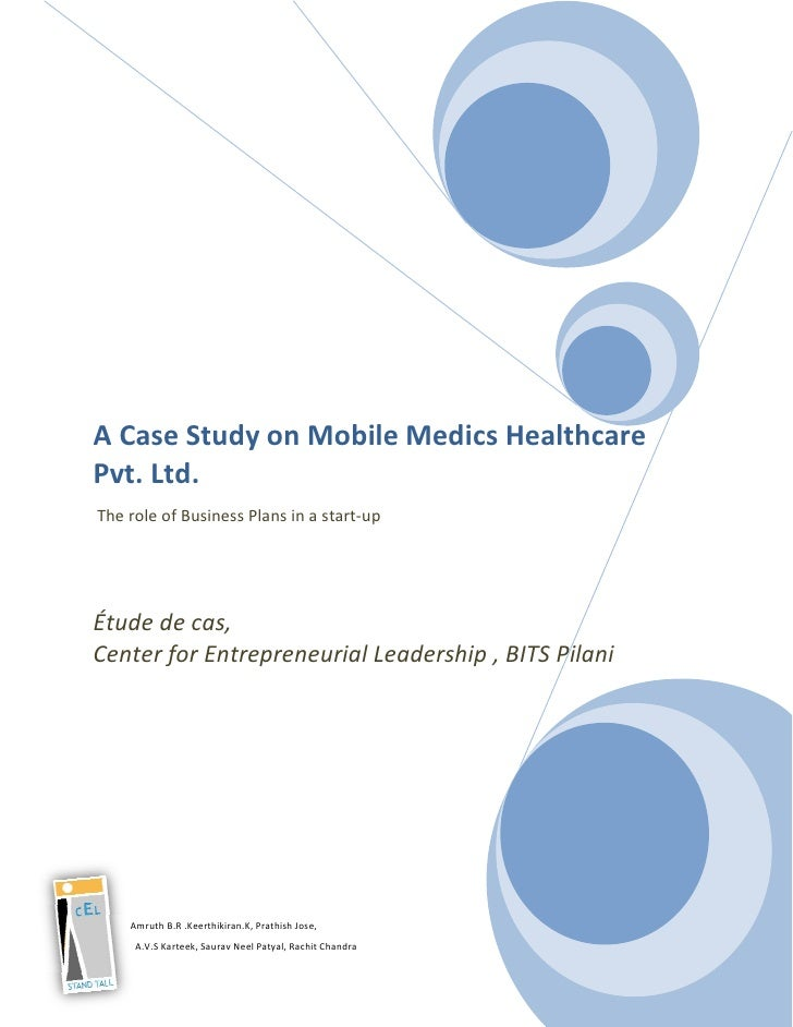 A Case Study on Mobile Medics Healthcare Pvt. Ltd. The role of Business Plans in a start-up     Étude de cas, Center for E...