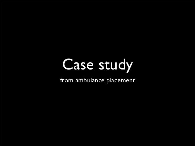 Case study from ambulance placement