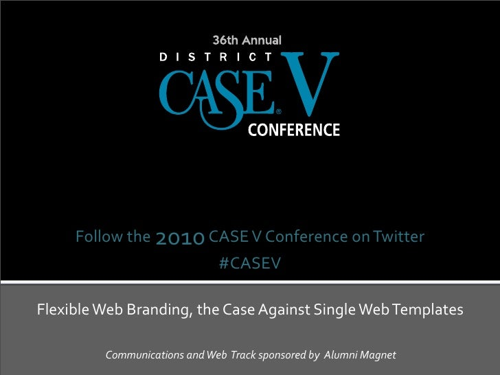 Follow	  the	  2010	  CASE	  V	  Conference	  on	  Twitter                                             #CASEVFlexible	  We...