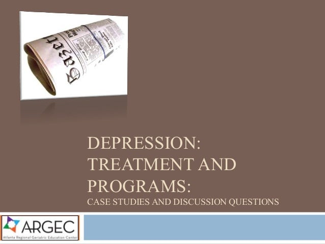 case study of depression and treatment In this book, six in-depth case studies - three of which result in a good outcome and three in a poor outcome - exemplify the principles of emotion-focused therapy and show how treatment.