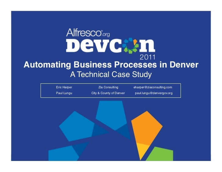 """Automating Business Processes in Denver          A Technical Case Study""""    """"   """"   """"Eric Harper   """"   """"   """"    """"Zia Cons..."""