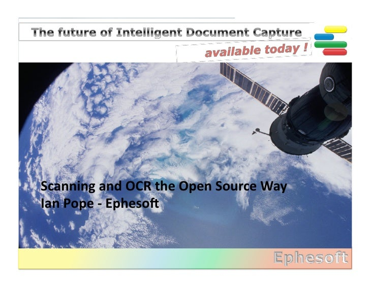 Scanning and OCR the Open Source Way Ian Pope -‐ Epheso: