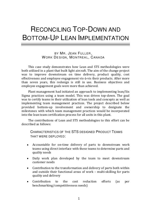 1 RECONCILING TOP-DOWN AND BOTTOM-UP LEAN IMPLEMENTATION BY MR. JEAN FULLER, WORK DESIGN, MONTREAL, CANADA This case study...