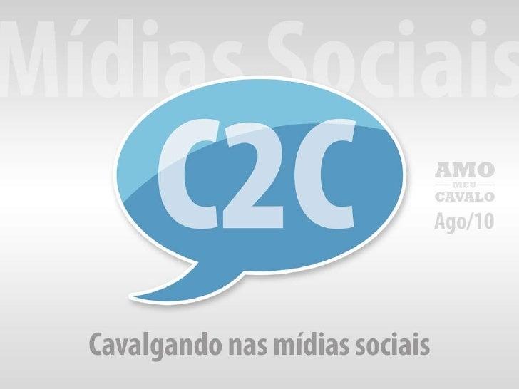C2C Balloon Amo meu Cavalo Case de Mídias Sociais Cavalgando a galope nas mídias sociais Agosto / 2010