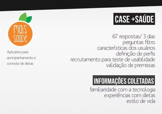 case +saúde  Aplicativo para acompanhamento e controle de dietas  67 respostas/ 3 dias perguntas filtro características do...