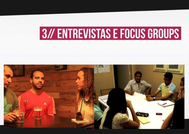 3// Entrevistas e focus groups