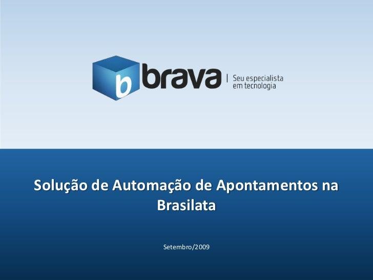 Setembro/2009<br />Solução de Automação de Apontamentos na Brasilata<br />