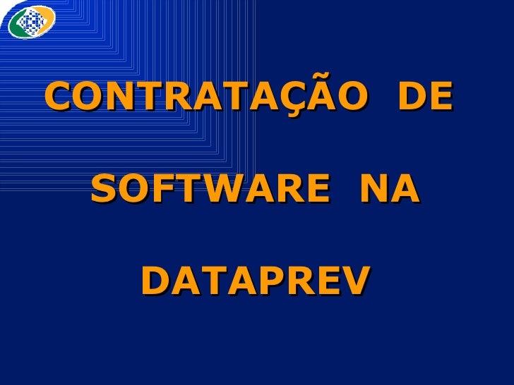 CONTRATAÇÃO  DE  SOFTWARE  NA DATAPREV