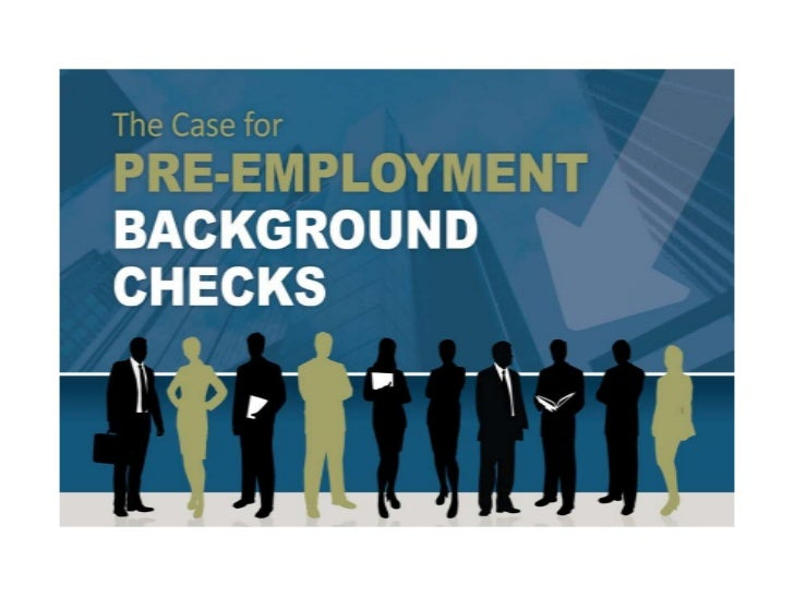 The Case for Pre-Employment Background Checks