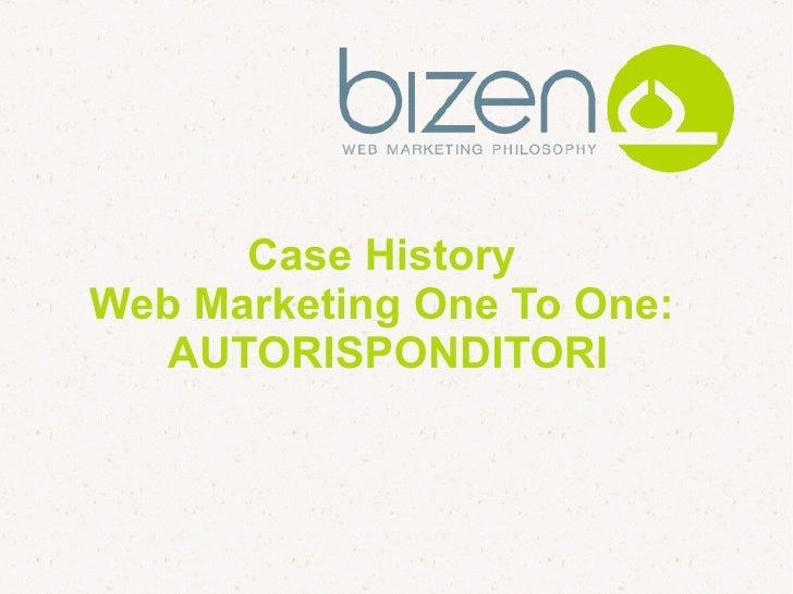 Case History Web Marketing One To One:   AUTORISPONDITORI