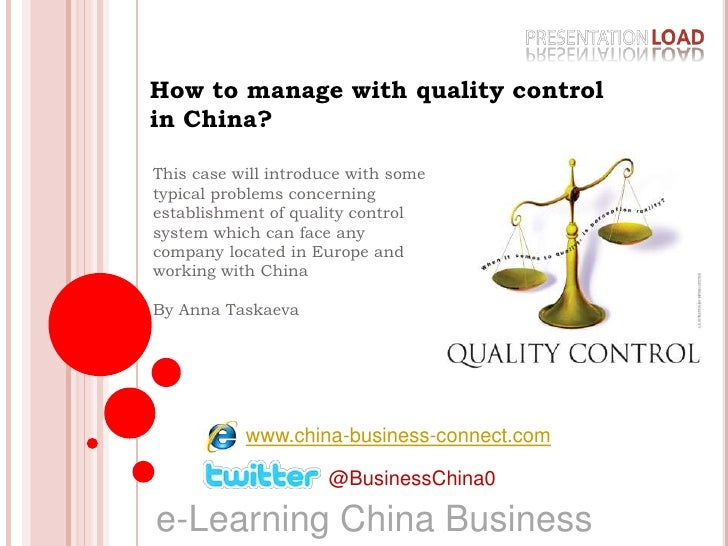 How to manage with quality control in China?<br />This case will introduce with some typical problems concerning establish...