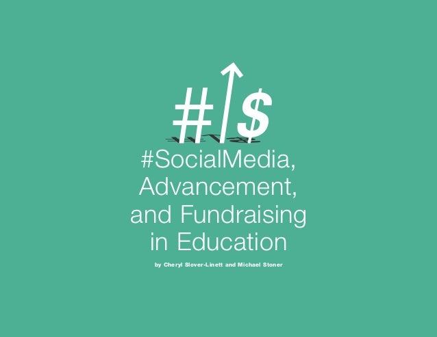 #SocialMedia, Advancement, and Fundraising in Education by Cheryl Slover-Linett and Michael Stoner  Page 1