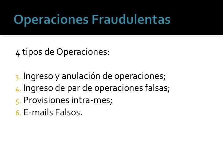 <ul><li>4 tipos de Operaciones: </li></ul><ul><li>Ingreso y anulación de operaciones; </li></ul><ul><li>Ingreso de par de ...