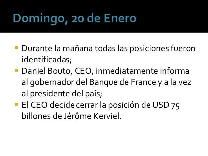 <ul><li>Durante la mañana todas las posiciones fueron identificadas; </li></ul><ul><li>Daniel Bouto, CEO, inmediatamente i...
