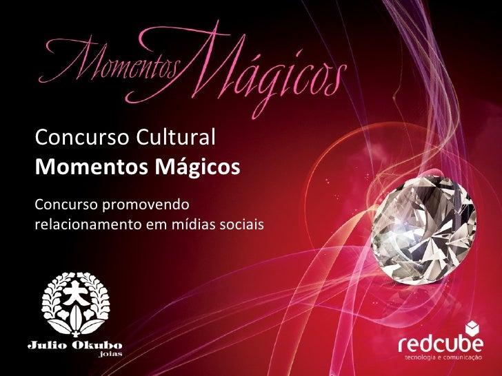 Concurso Cultural  Momentos Mágicos Concurso promovendo relacionamento em mídias sociais