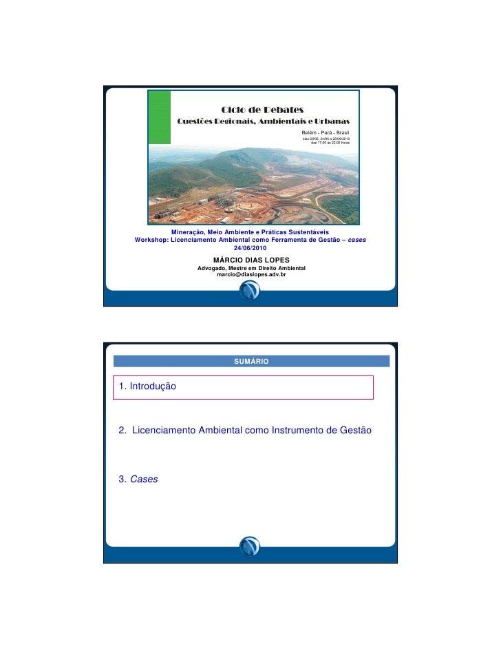 Mineração, Meio Ambiente e Práticas Sustentáveis    Workshop: Licenciamento Ambiental como Ferramenta de Gestão – cases   ...