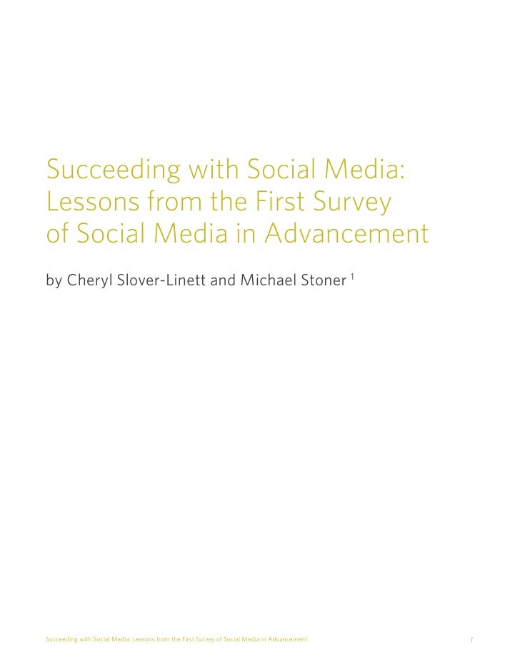 Succeeding with Social Media:Lessons from the First Surveyof Social Media in Advancementby Cheryl Slover-Linett and Michae...