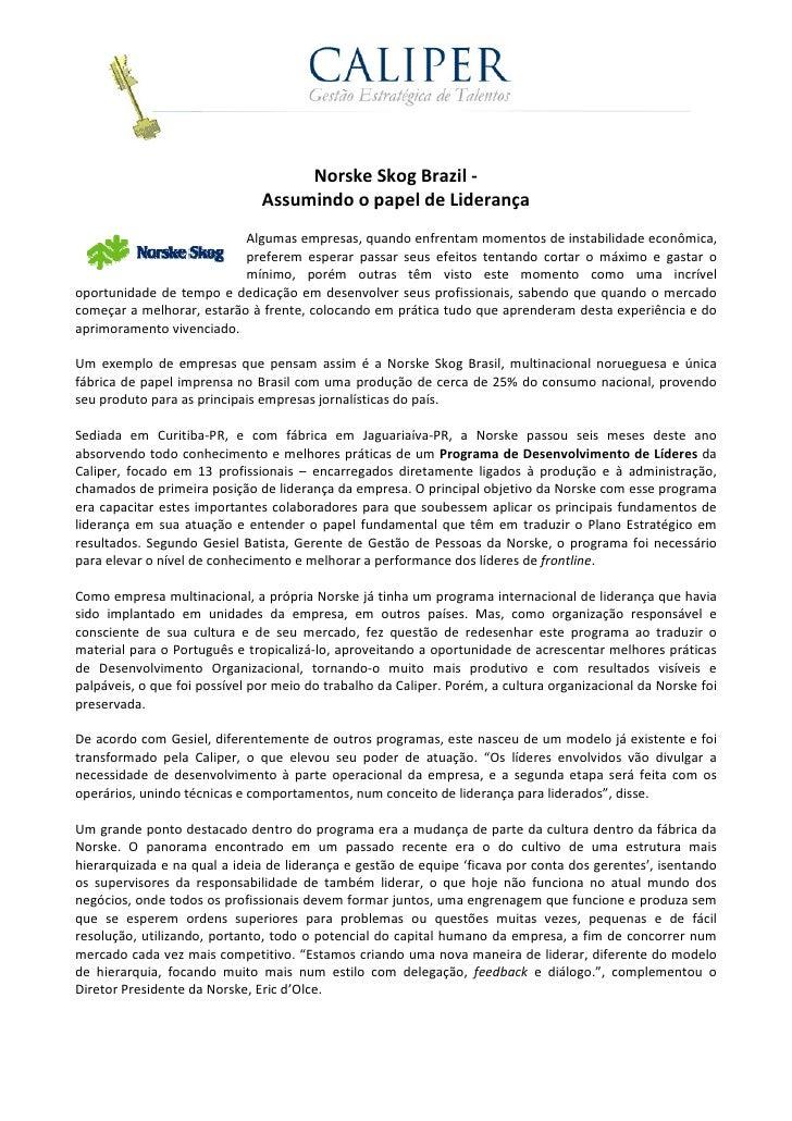 Norske Skog Brazil -                               Assumindo o papel de Liderança                           Algumas empres...