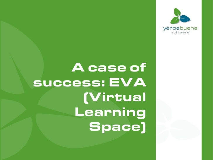 A case of success: EVA      (Virtual     Learning       Space)
