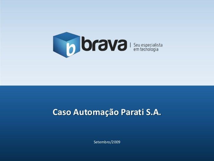 Setembro/2009<br />Caso Automação Parati S.A.<br />