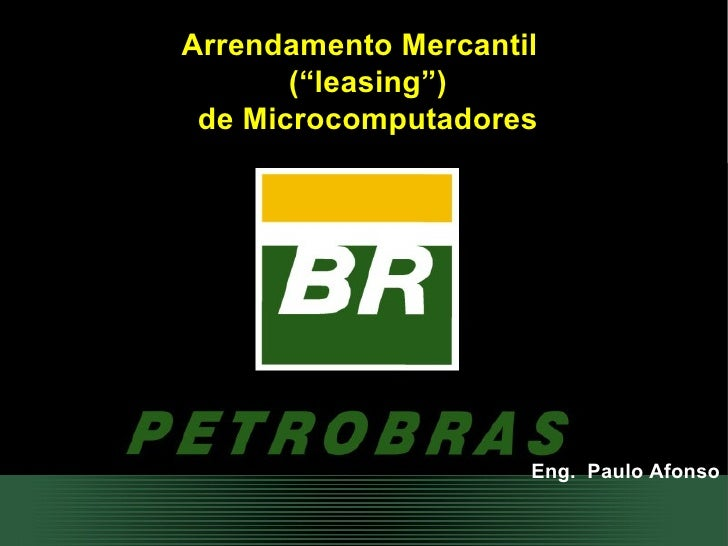 """Arrendamento Mercantil  (""""leasing"""") de Microcomputadores Eng.  Paulo Afonso"""