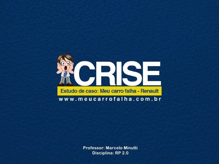 Professor: Marcelo Minutti    Disciplina: RP 2.0