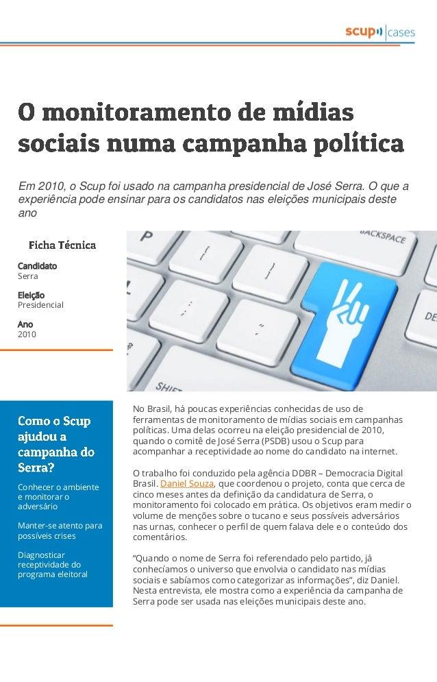 No Brasil, há poucas experiências conhecidas de uso de ferramentas de monitoramento de mídias sociais em campanhas polític...
