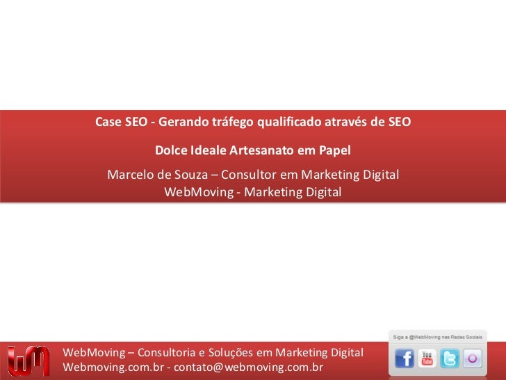 Case SEO - Gerando tráfego qualificado através de SEO                Dolce Ideale Artesanato em Papel        Marcelo de So...