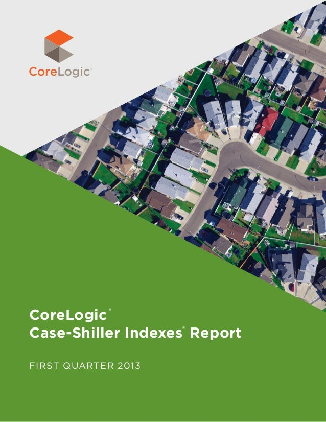 CoreLogic® Case-Shiller Indexes® Report FIRST QUARTER 2013