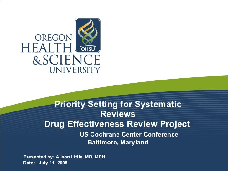Priority Setting for Systematic Reviews Drug Effectiveness Review Project     US Cochrane Center Conference Baltimore, Mar...