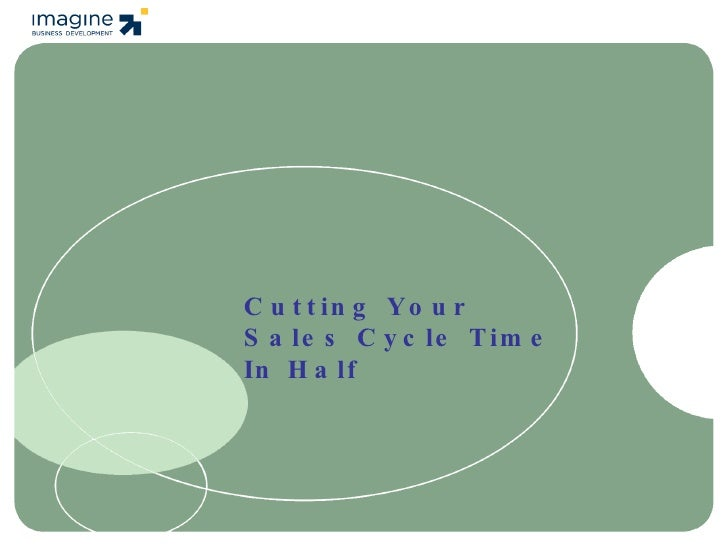 Cutting Your  Sales Cycle Time In Half