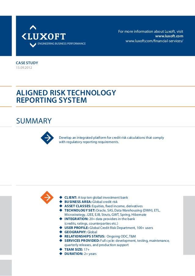 For more information about Luxoft, visitwww.luxoft.comwww.luxoft.com/financial-services/case studyAligned Risk TechnologyR...