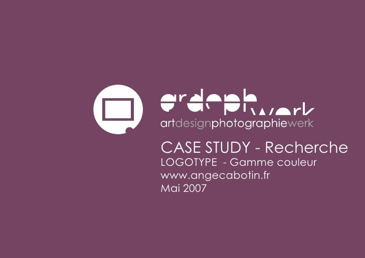 CASE STUDY - Recherche LOGOTYPE - Gamme couleur www.angecabotin.fr Mai 2007