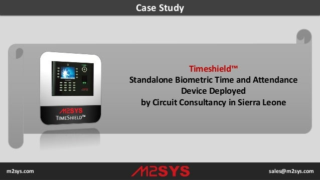 Case Study Timeshield™ Standalone Biometric Time and Attendance Device Deployed by Circuit Consultancy in Sierra Leone m2s...