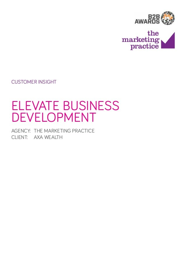 customer insight  ELEVATE Business Development AGENCY: The MARKETING PRACTICE CLIENT:  AXA WEALTH
