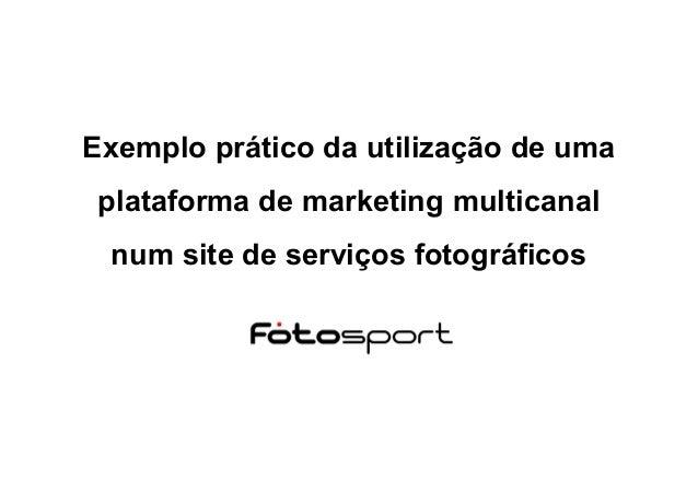 Exemplo prático da utilização de uma plataforma de marketing multicanal num site de serviços fotográficos