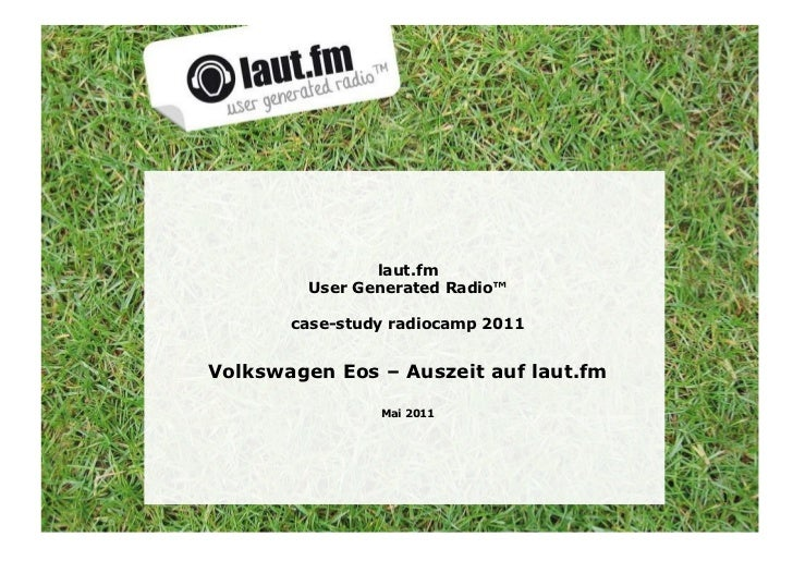 laut.fm User Generated Radio™ case-study radiocamp 2011 Volkswagen Eos – Auszeit auf laut.fm Mai 2011
