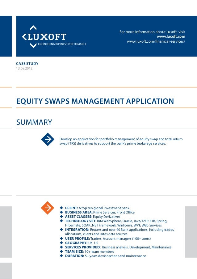 For more information about Luxoft, visitwww.luxoft.comwww.luxoft.com/financial-services/case studyEquity Swaps Management ...