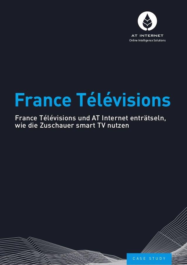 France Télévisions und AT Internet enträtseln, wie die Zuschauer smart TV nutzen France Télévisions Online Intelligence So...