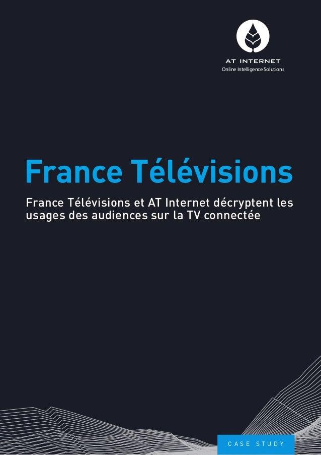 France Télévisions et AT Internet décryptent les usages des audiences sur la TV connectée France Télévisions Online Intell...