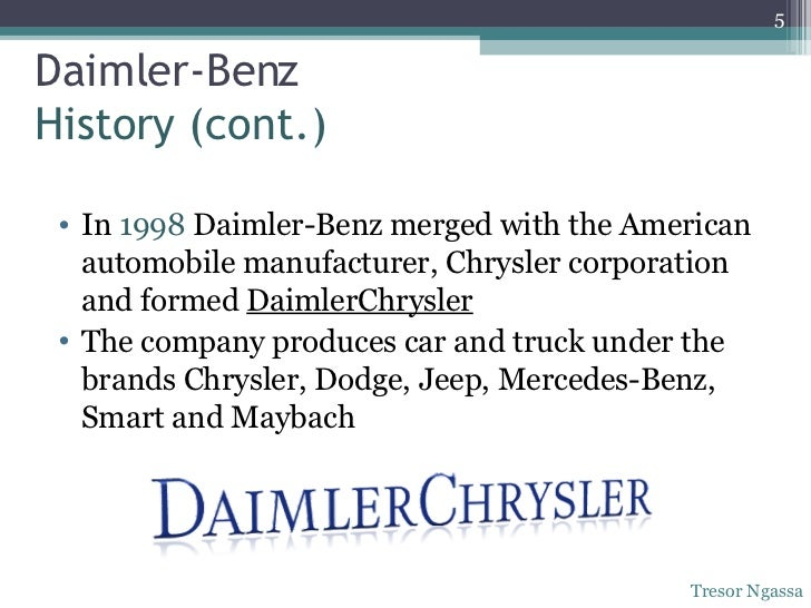 daimler chrysler merger essay Daimler chrysler merger daimler chrysler is the result of merging daimler-benz and the chrysler corporation in late 1998 the merger was to be one of the largest on.