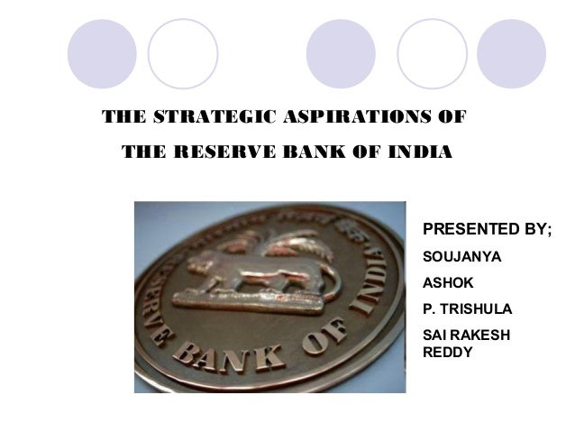 the strategic aspirations of the reserve bank of india essay Ii bank's philosophy on corporate governance 3 that aims to meet stakeholder's aspirations per the government of india ,reserve bank of india.