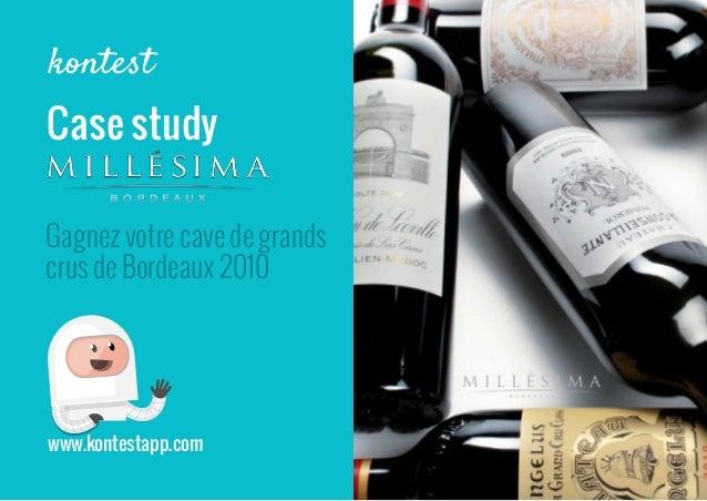 Case study Gagnez votre cave de grands crus de Bordeaux 2010  www.kontestapp.com