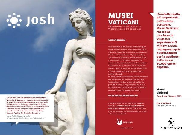 L'organizzazione it Consult per Musei Vaticani I Musei Vaticani sono una delle realtà di maggior spicco a livello mondiale...