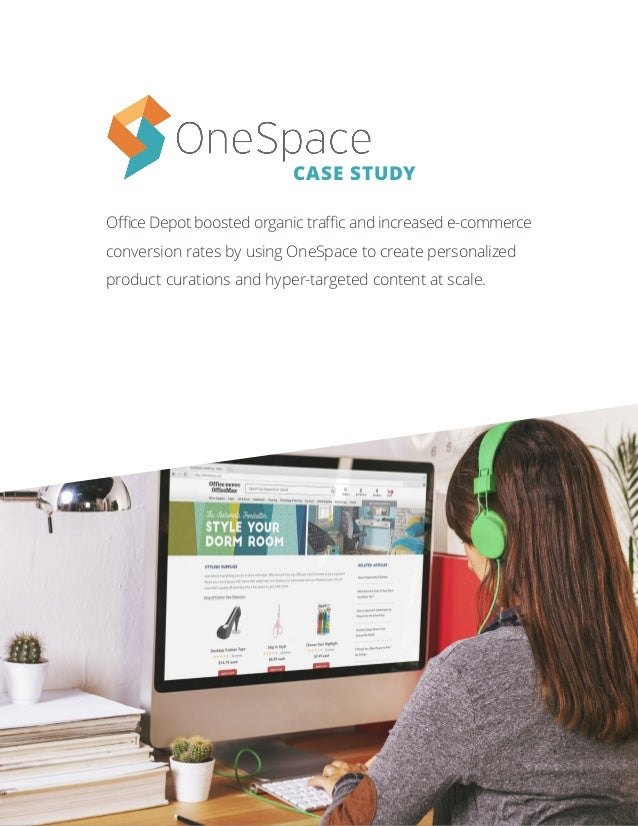 www.onespace.com | info@onespace.com | (855) 276-9376 1 Office Depot boosted organic traffic and increased e-commerce conv...