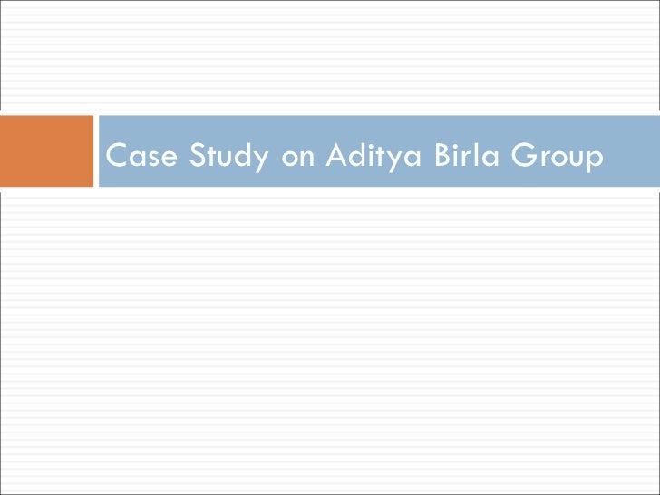Case Study on Aditya Birla Group