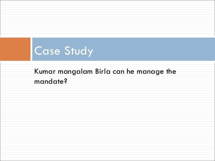 case study on aditya birla group Act: case study birla is chairperson of the aditya birla centre for community  initiatives and rural development the spinning of the wheel smart.