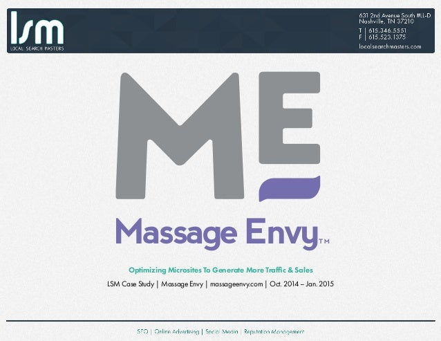 Optimizing Microsites To Generate More Traffic & Sales LSM Case Study | Massage Envy | massageenvy.com | Oct. 2014 – Jan. ...