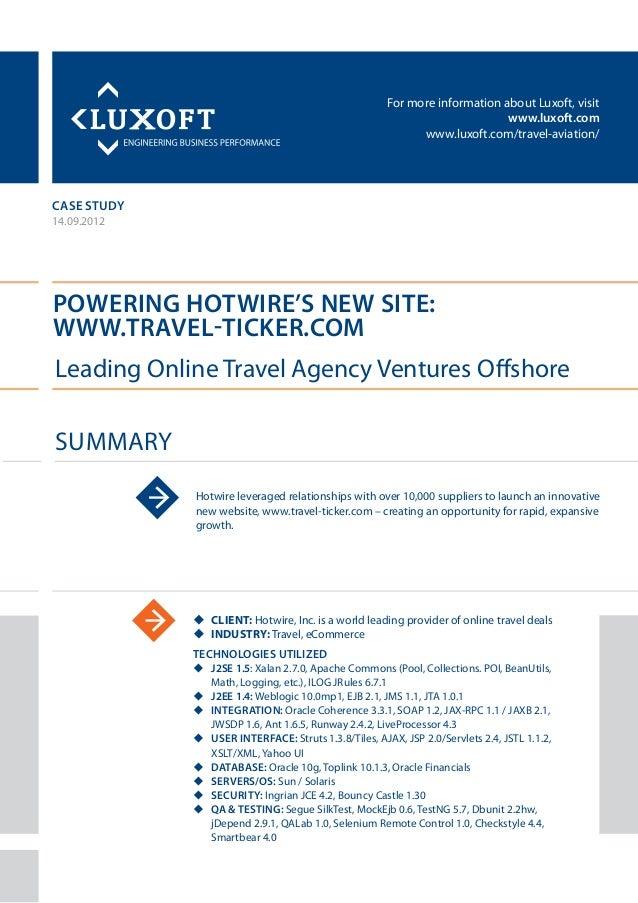 For more information about Luxoft, visitwww.luxoft.comwww.luxoft.com/travel-aviation/case studyPowering Hotwire's New Site...